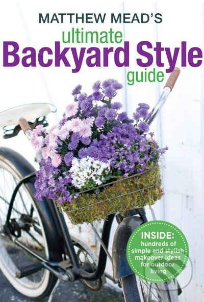 Matthew Mead\'s Ultimate Backyard Style Guide - Matthew Mead