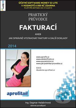 Praktický průvodce fakturací - Dagmar Halabrinová