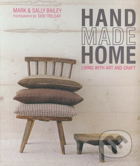 Handmade Home - Mark Bailey, Sally Bailey