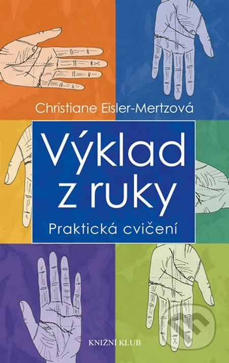 Výklad z ruky - Christiane Eisler-Mertzová