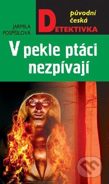 V pekle ptáci nezpívají - Jarmila Pospíšilová