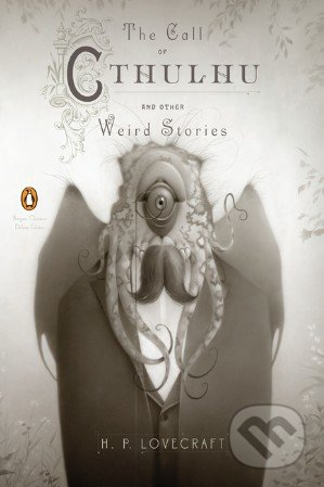 The Call of Cthulhu and Other Weird Stories - Howard Phillips Lovecraft