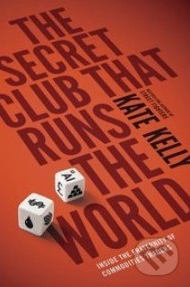 The Secret Club That Runs the World - Kate Kelly