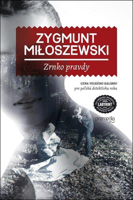Zrnko pravdy - Zygmunt Miłoszewski