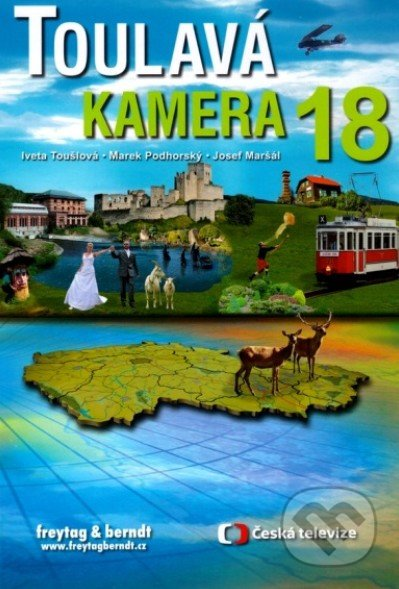 Toulavá kamera 18 - Marek Podhorský, Iveta Toušlová, Josef Maršál