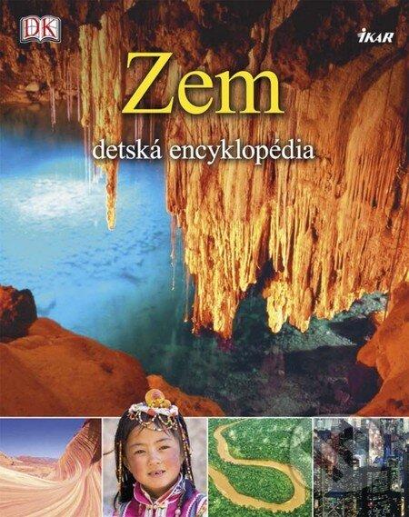 Zem – detská encyklopédia - Kolektív autorov