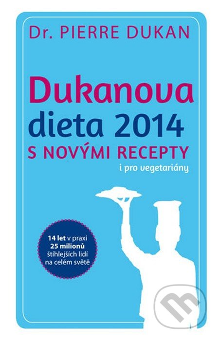 Dukanova dieta 2014 s novými recepty i pro vegetariány - Pierre Dukan