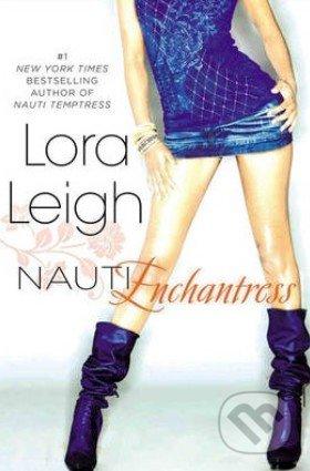 Nauti Enchantress - Lora Leigh