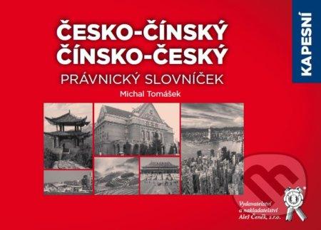 Kapesní česko-čínský/čínsko-český právnický slovníček - Michal Tomášek