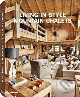 Living in Style Mountain Chalets - Gisela Rich