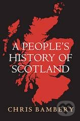 People\'s History of Scotland - Chris Bambery