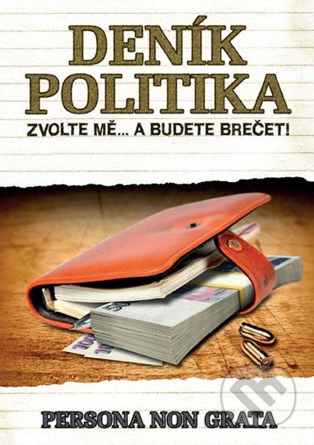 Deník politika - Zvolte mě… a budete brečet! -