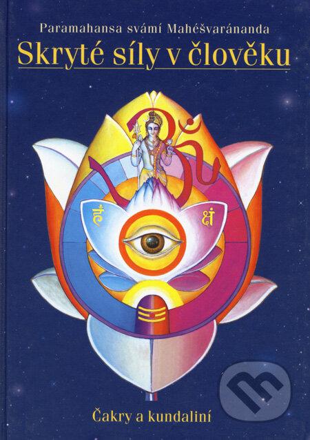 Skryté síly v člověku - Paramahans svámí Mahéšvaránanda