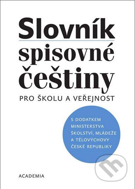 Slovník spisovné češtiny pro školu a veřejnost - Kolektiv autorů
