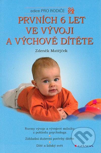 Prvních 6 let ve vývoji a výchově dítěte - Zdeněk Matějček