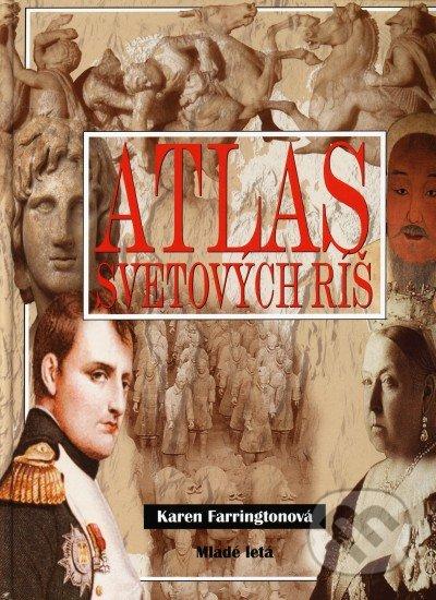Atlas svetových ríš - Karen Farringtonová