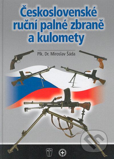 Československé ruční palné zbraně a kulomety - Miroslav Šáda