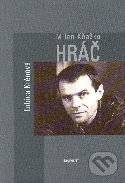 Milan Kňažko / Hráč - Ľubica Krénová