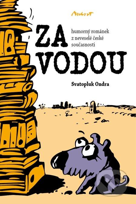 ZA VODOU - humorný románek z neveselé české současnosti - Svatopluk Ondra