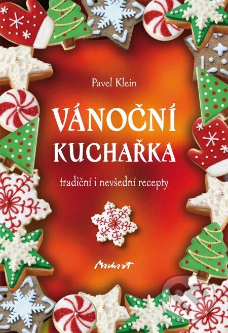 Vánoční kuchařka - tradiční i nevšední recepty - Pavel Klein