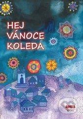 Arista Books Hej, Vánoce, koleda - Zdeňka Šichová