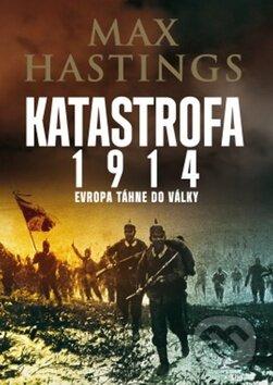Katastrofa 1914 - Max Hastings