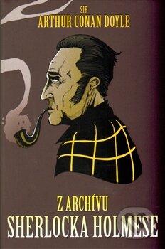Z archívu Sherlocka Holmese - Arthur Conan Doyle