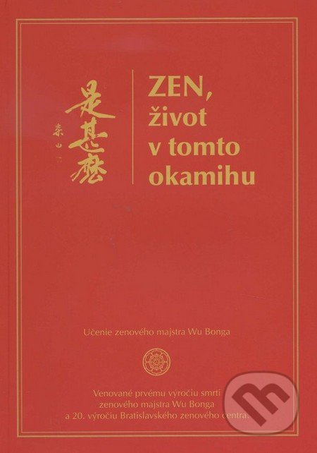 Zen, život v tomto okamihu - Kolektív autorov