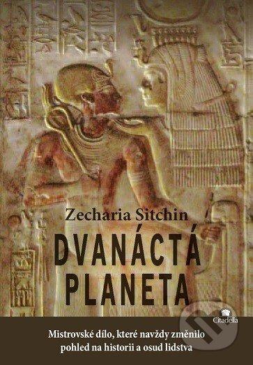 Dvanáctá planeta - Zecharia Sitchin