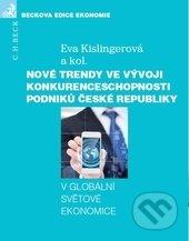 Nové trendy ve vývoji konkurenceschopnosti podniků České republiky - Eva Kislingerová