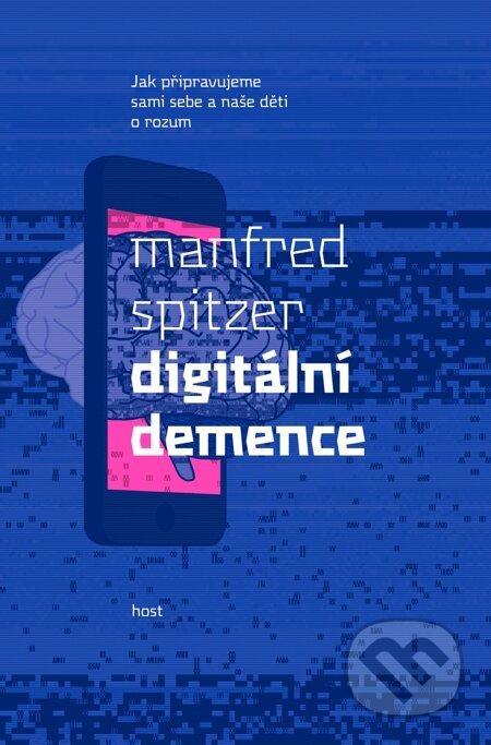 Digitální demence - Manfred Spitzer