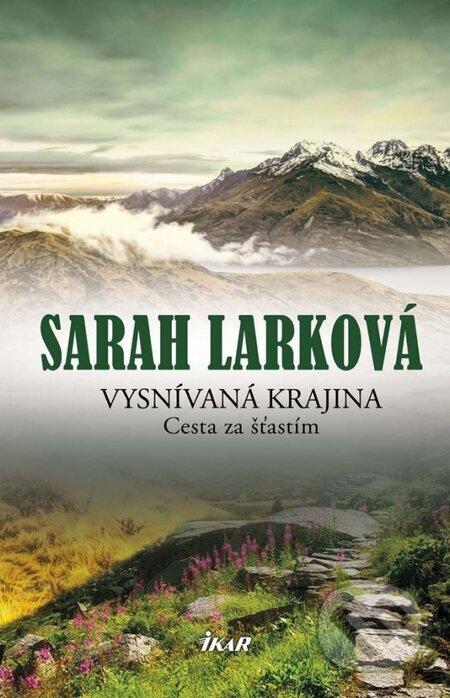 Vysnívaná krajina 2: Cesta za šťastím - Sarah Larková