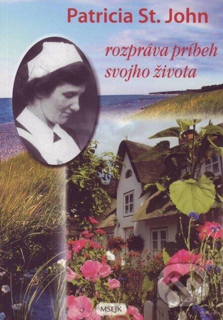 Patricia St. John rozpráva príbeh svojho života - Patricia St. John