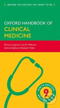 Oxford Handbook of Clinical Medicine - Murray Longmore, Ian Wilkinson, Andrew Baldwin, Elizabeth Wallin