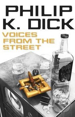 Voices from the Street - Philip K. Dick