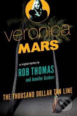 The Thousand Dollar Tan Line - Rob Thomas, Jennifer Graham