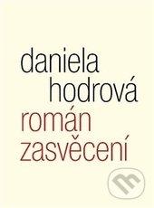 Román zasvěcení - Daniela Hodrová