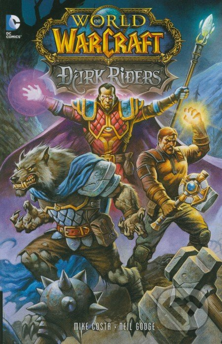 World of Warcraft: Dark Riders - Michael Costa, Neil Googe