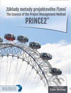 Základy metody projektového řízení Prince2 - Colin Bentley
