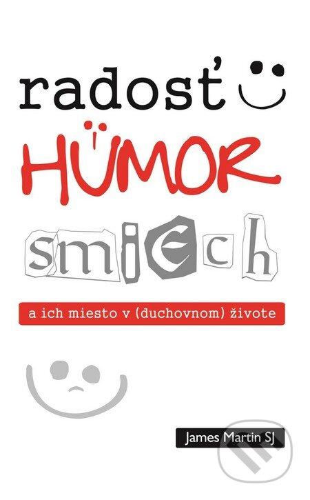 Radosť, humor, smiech a ich miesto v (duchovnom) živote - James Martin