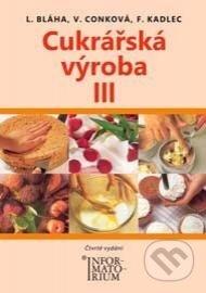 Cukrářská výroba III - Ludvík Bláha a kolektív