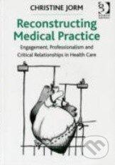 Reconstructing Medical Practice - Christine Jorm