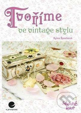 Tvoříme ve vintage stylu - Sylva Šporková