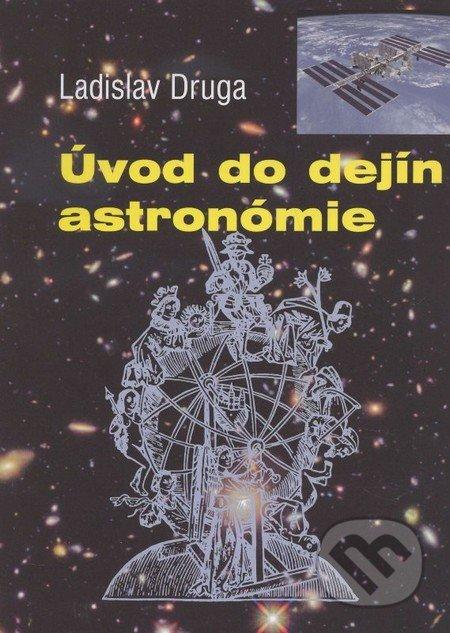 Úvod do dejín astronómie - Ladislav Druga