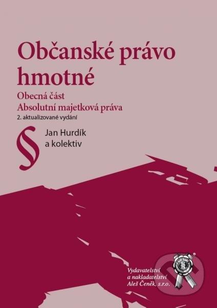 Občanské právo hmotné - Jan Hurdík a kolektív