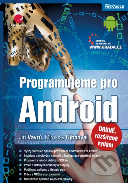 Programujeme pro Android - Jiří Vávrů, Miroslav Ujbányai