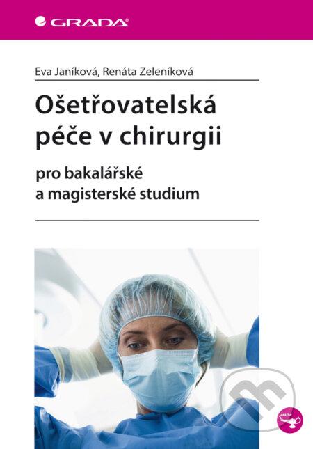 Ošetřovatelská péče v chirurgii - Eva Janíková, Renáta Zeleníková