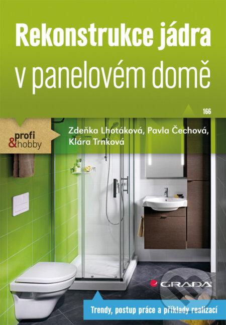 Rekonstrukce jádra v panelovém domě - Zdeňka Lhotáková, Pavla Čechová, Klára Trnková