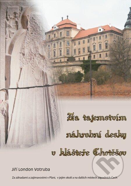 Za tajemstvím náhrobní desky v klášteře Chotěšov - Jiří London Votruba