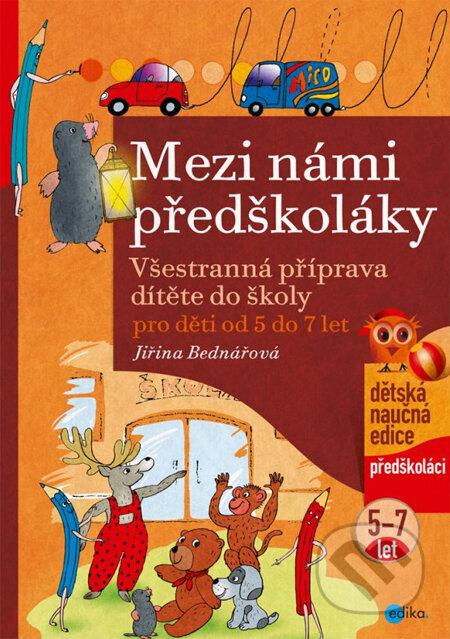 Mezi námi předškoláky - Jiřina Bednářová, Richard Šmarda